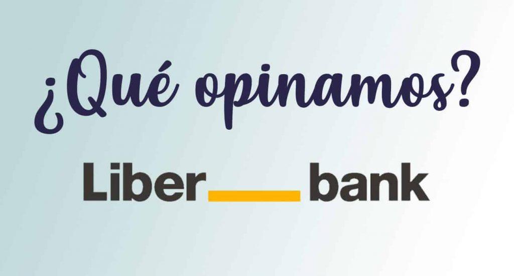 que opinamos de liberbank
