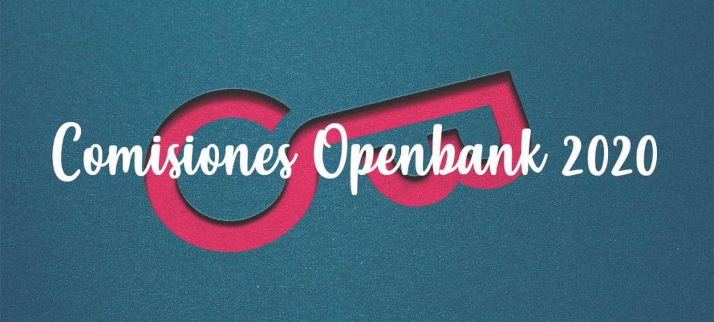 comisiones nuevas banco openbank 2020