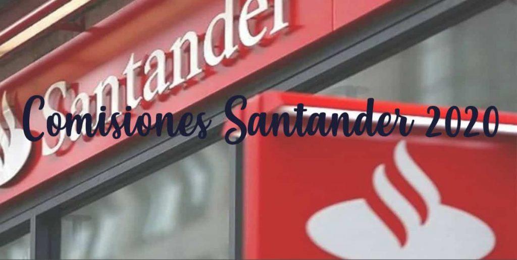 nuevas comisiones banco santander 2020