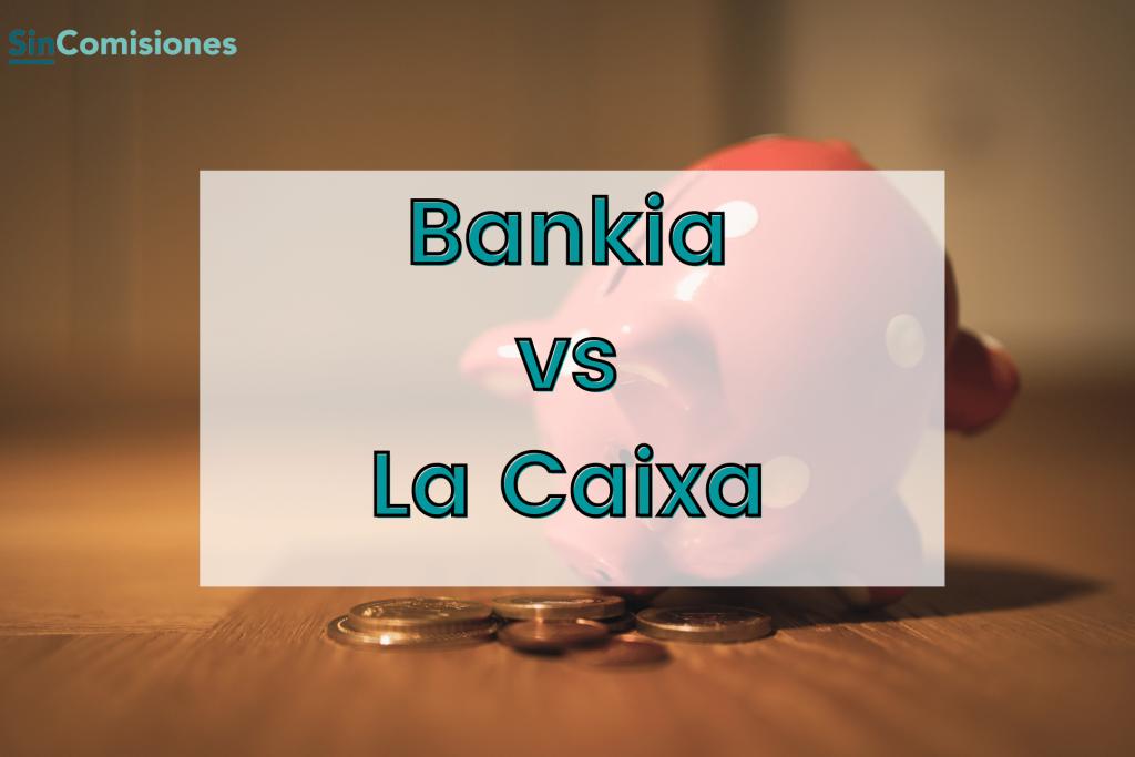 Bankia vs La Caixa