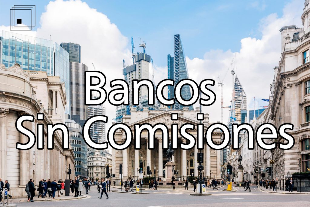 los mejores bancos sin comisiones