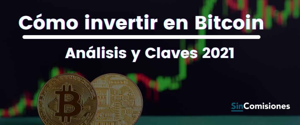 Cómo invertir en Bitcoin en 2021. Análisis y Claves