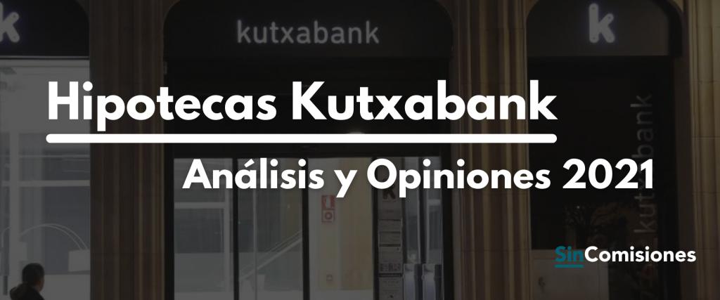 Hipotecas Kutxabank. Opiniones 2021