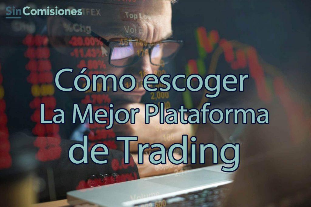 Cómo elegir la Mejor Plataforma de Trading: 5 Consejos