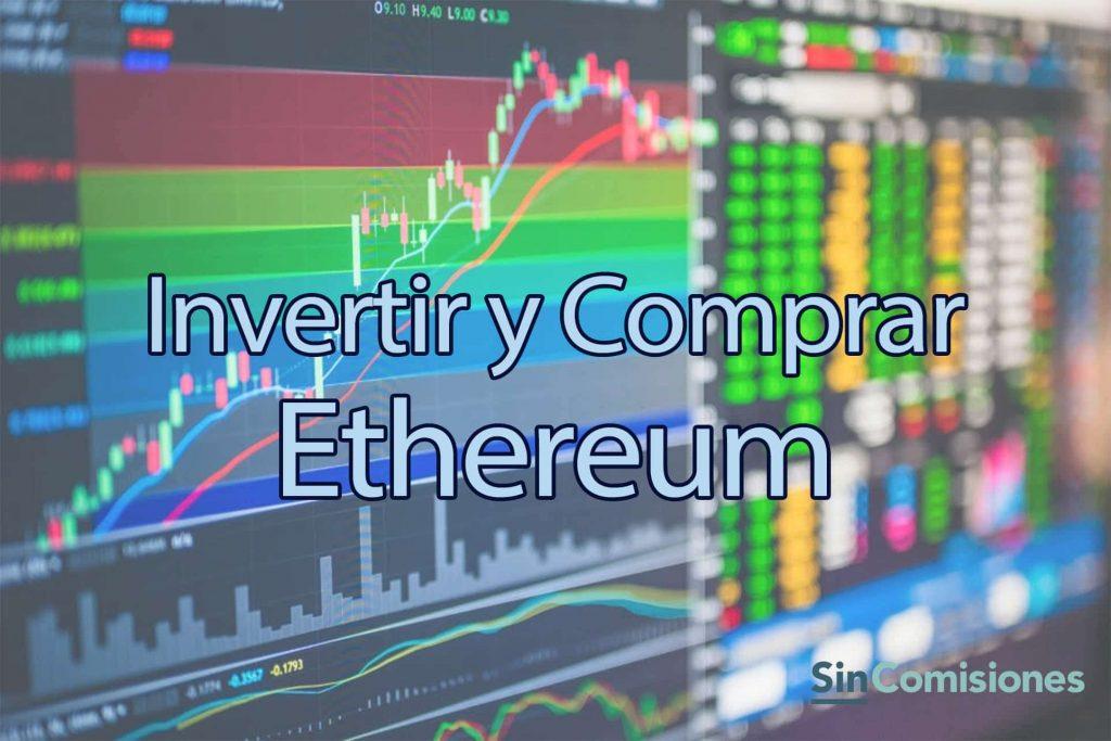 Cómo Invertir y Comprar Ethereum. Guía de Inversión 2021