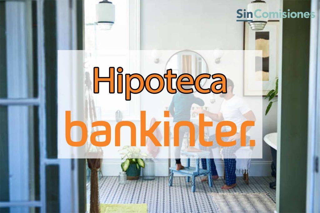 Hipoteca Bankinter. Opiniones - Actualizado 2021