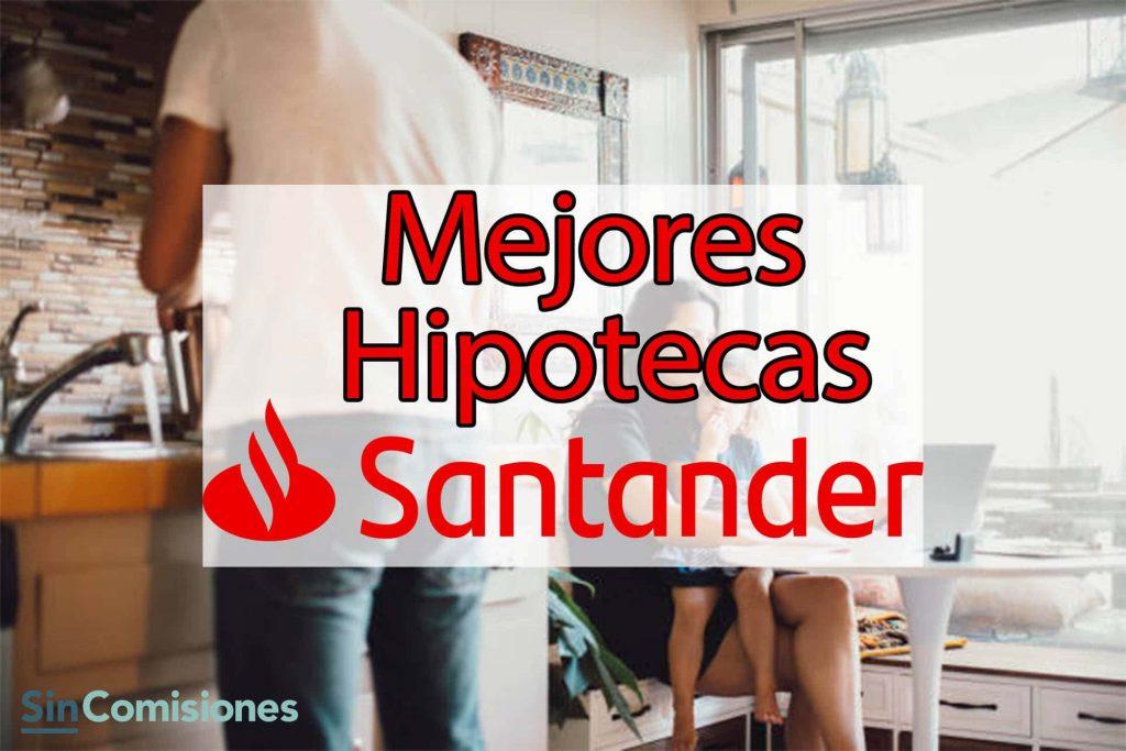 Mejores Ofertas en Hipotecas del Santander - Nuestra opinión