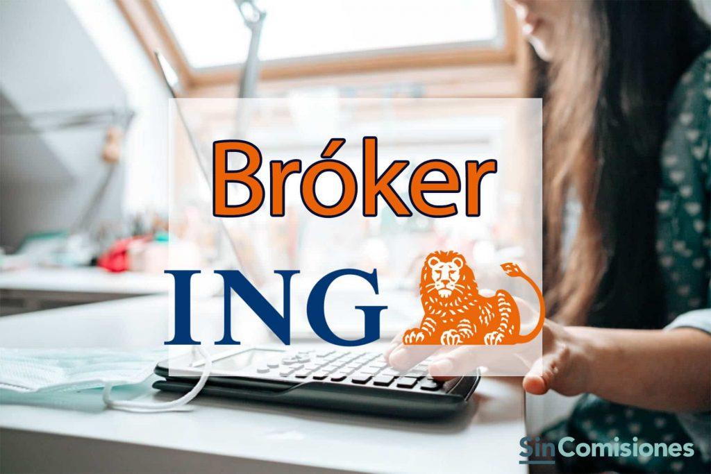 ING Broker Online. Opiniones y Comisiones al detalle [2021]
