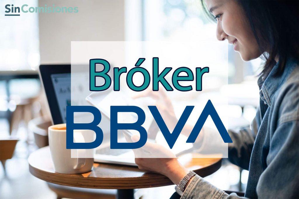 BBVA bróker online. Opiniones y Alternativas