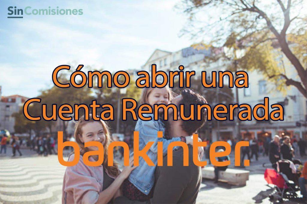 Cómo abrir la Cuenta Remunerada de Bankinter. Tutorial Paso a Paso