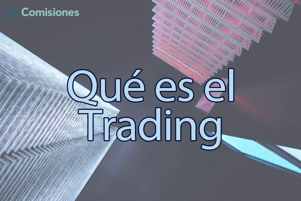 Qué es el Trading y qué necesitas para empezar