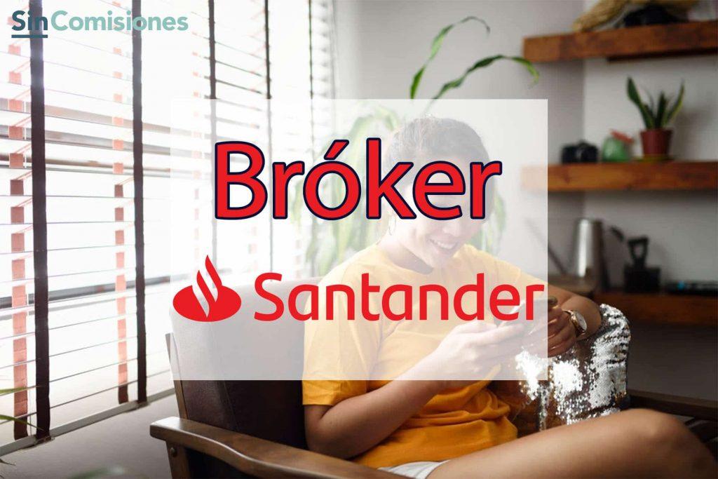 SOFIA - Santander Broker Online. Opiniones 2021