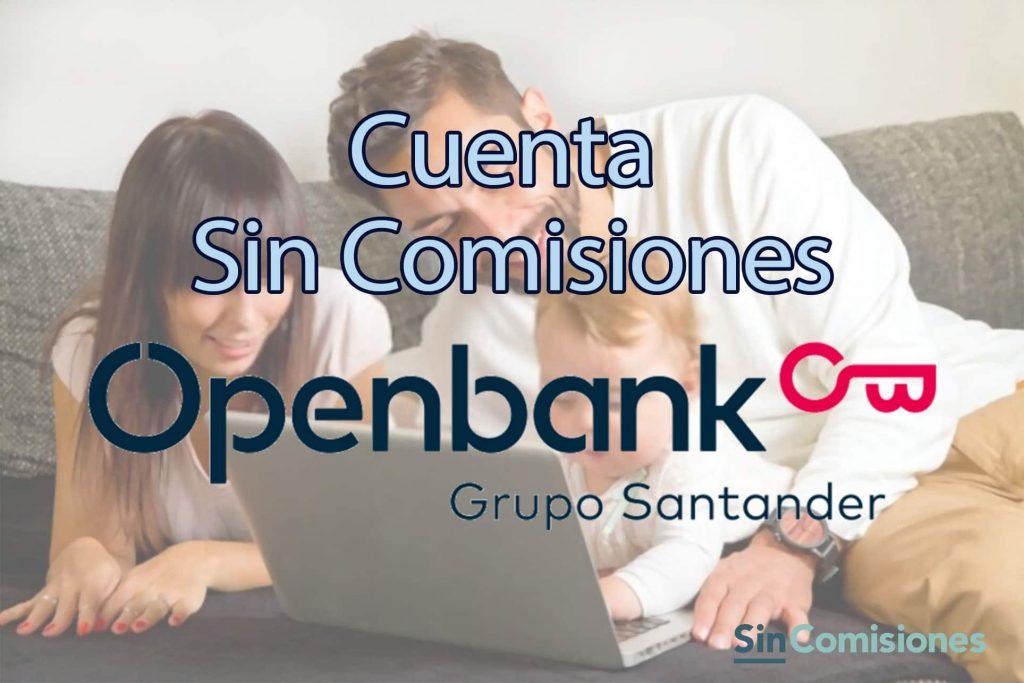 Cuenta Sin Nómina Openbank. Opiniones y Review [Actualizado 2021]