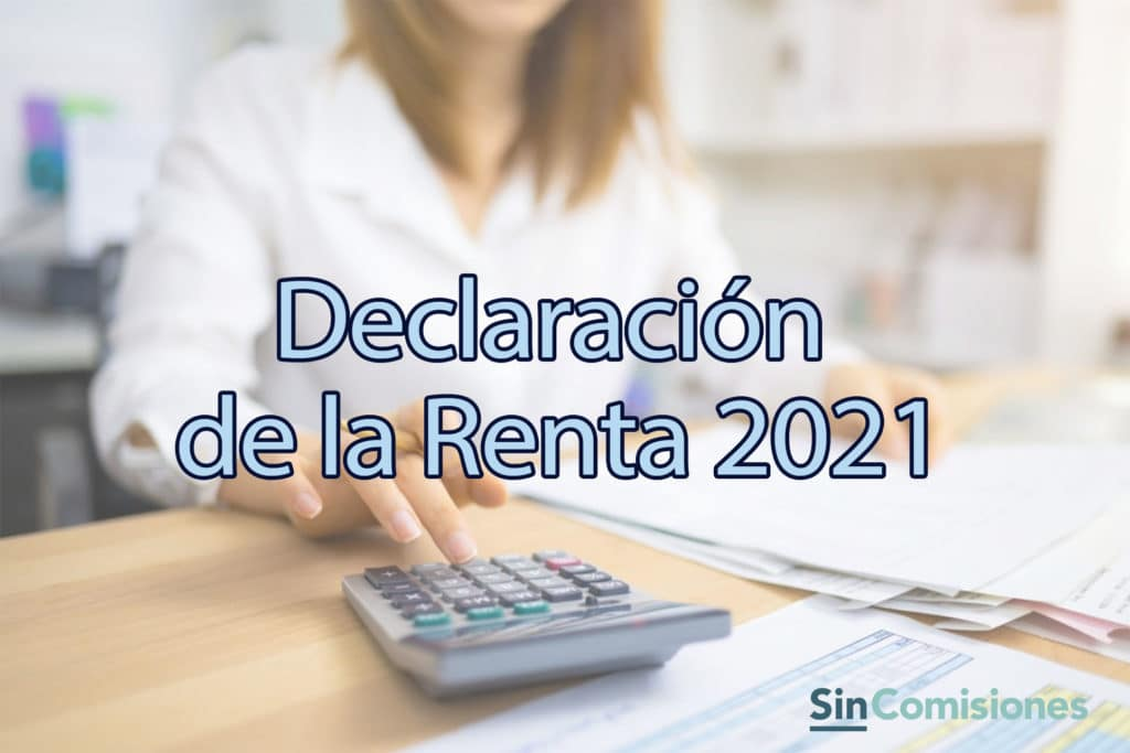 Declaración de la Renta 2021: Todas las Claves, Novedades y Fechas
