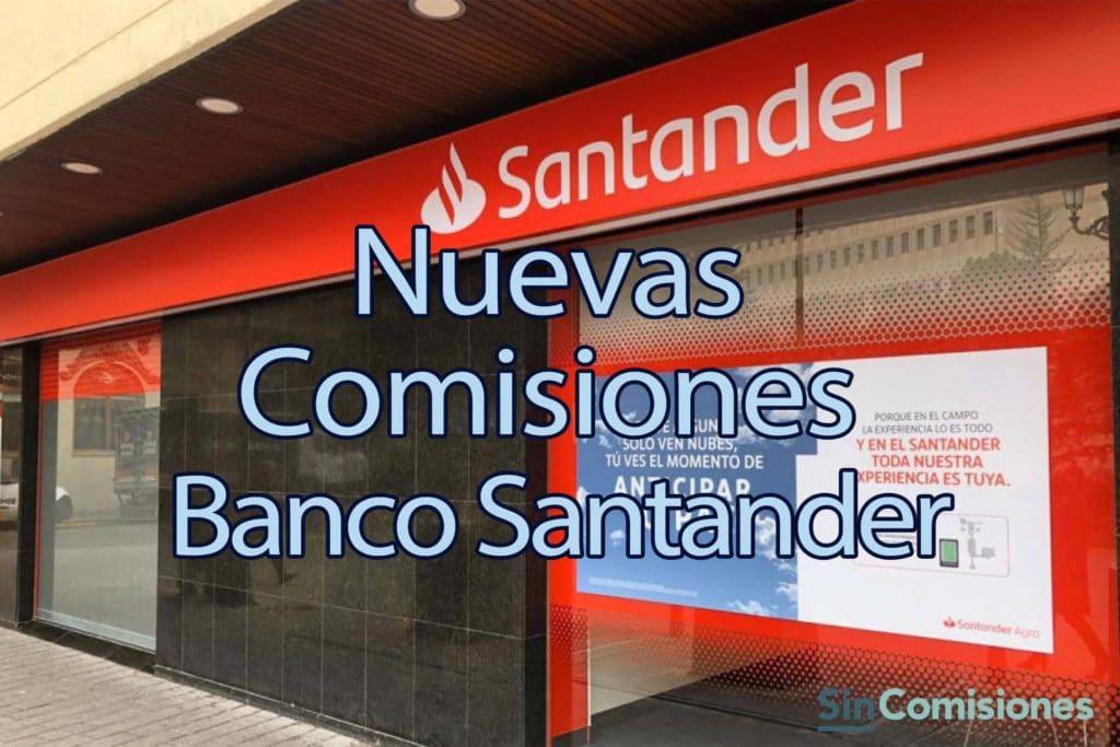 Últimas Comisiones del Banco Santander en 2021: Evita 240€ de mantenimiento