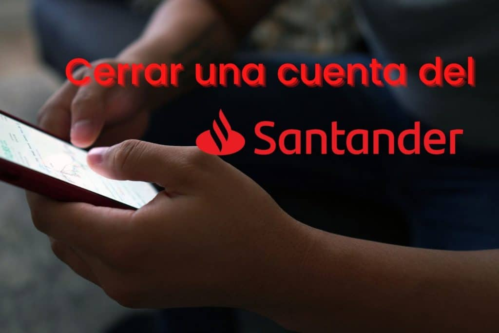 Cerrar una cuenta del Banco Santander