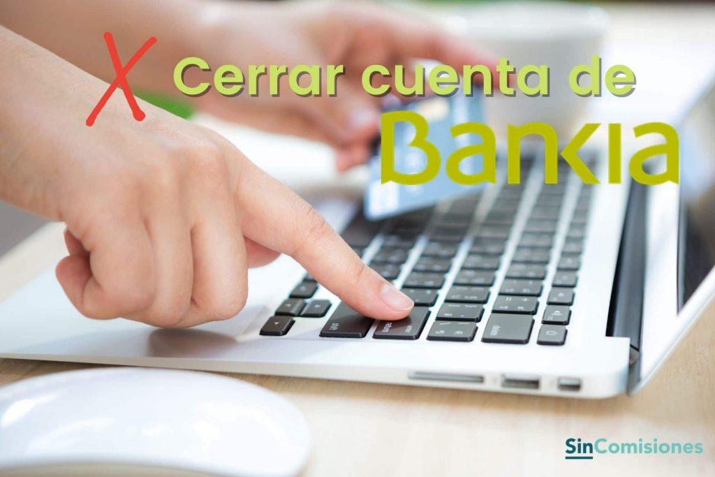 Cerrar cuenta Bankia