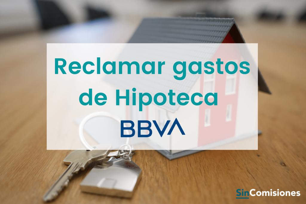 Reclamar devolución de gastos de hipoteca BBVA