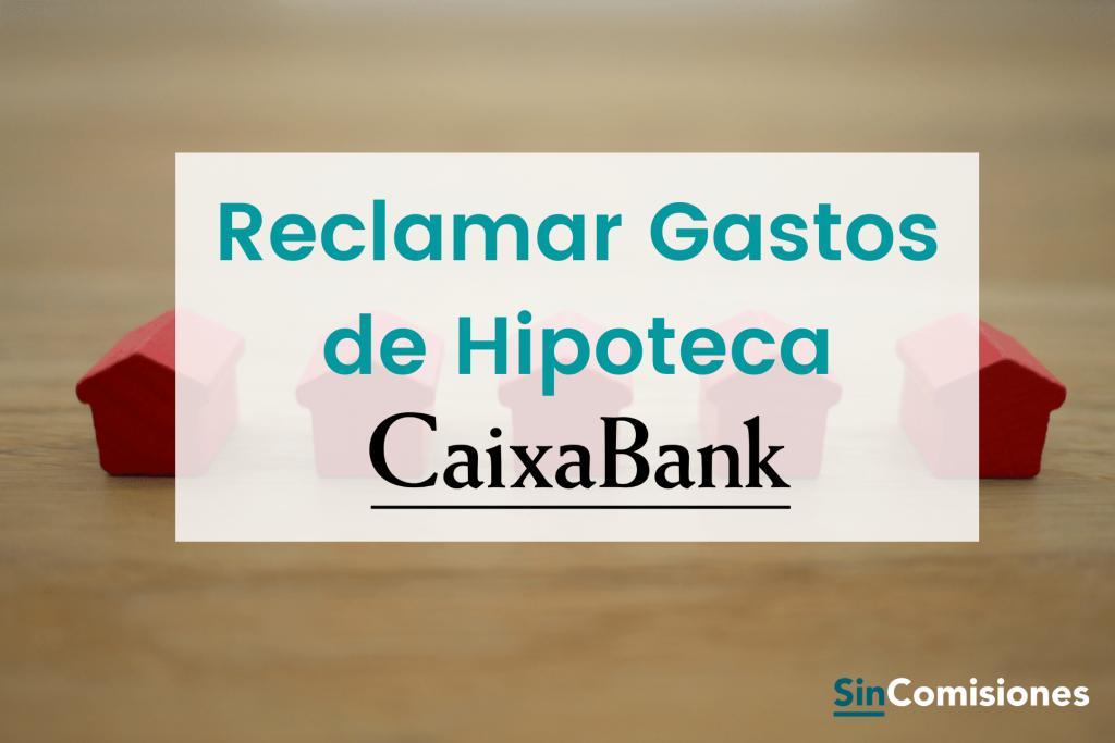 Reclamar gastos de hipoteca Caixabank