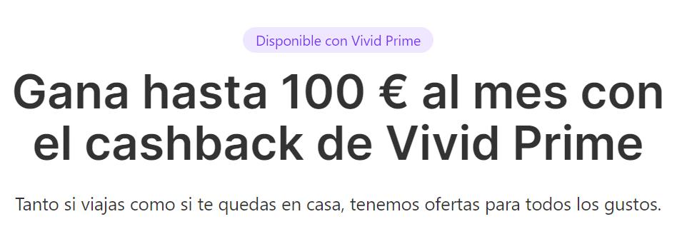 Puedes ganar hasta 100€ con Vivid Prime