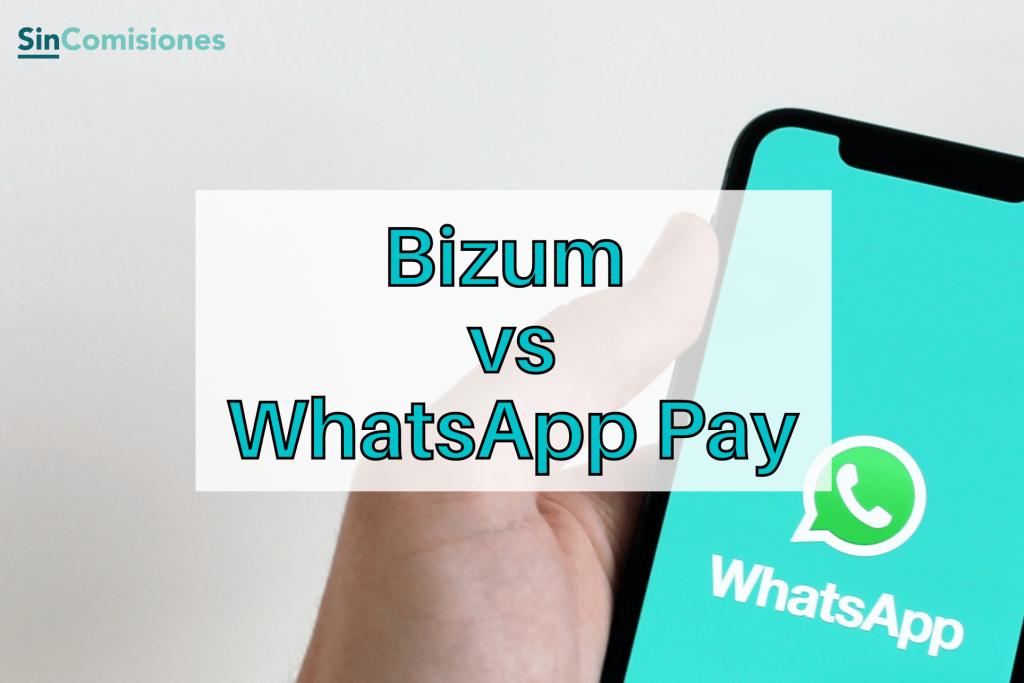 Bizum vs WhatsApp Pay: Transferencias instantáneas desde el propio chat