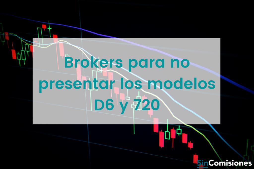 Brokers para no presentar los modelos D6 y 720