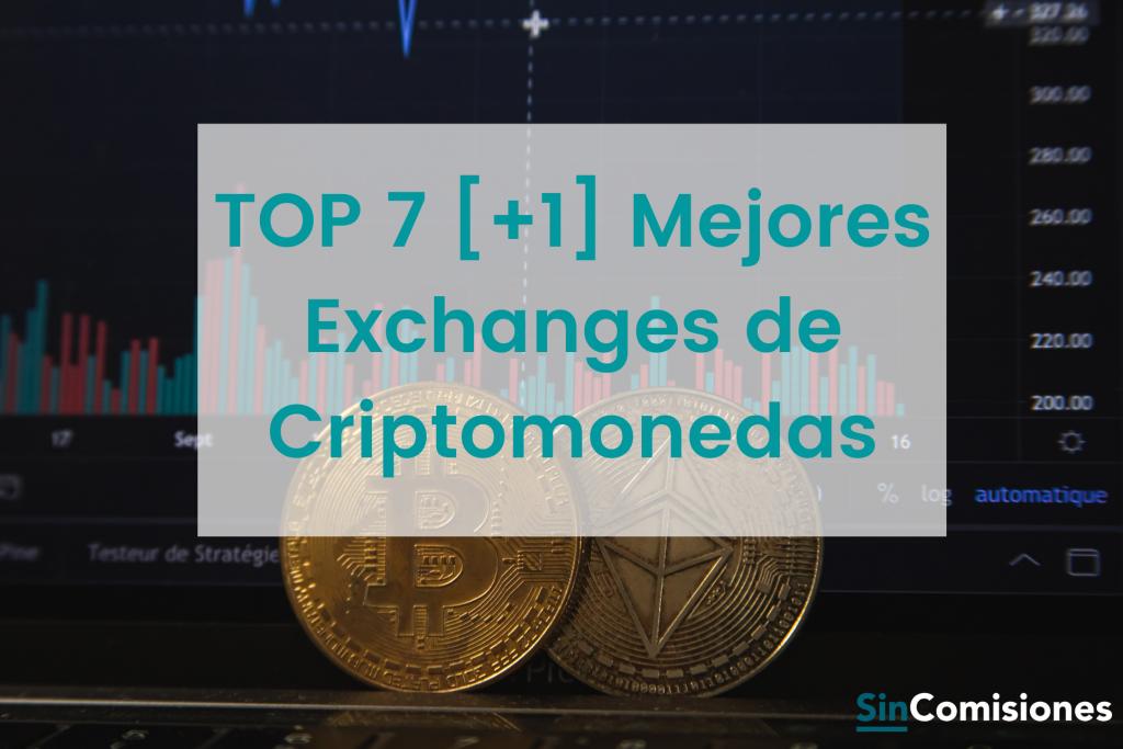 Mejores Exchanges de Criptomonedas [TOP 7+1]