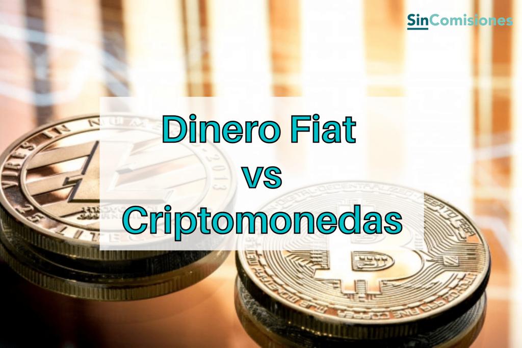 Dinero Fiat vs Criptomonedas, ¿Cuál es el futuro del dinero?